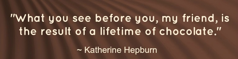 chocolate quote - katherine hepburn